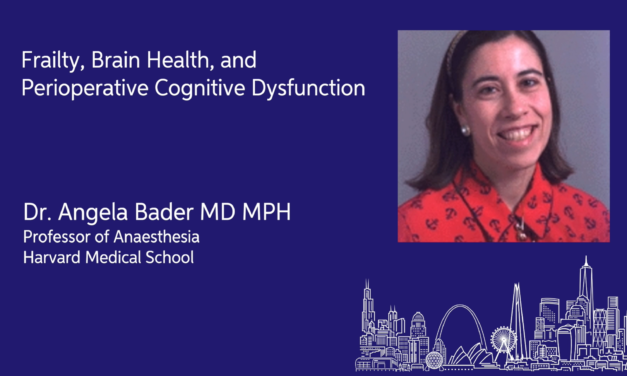 EBPOM Chicago 2020   Frailty, Brain Health and Perioperative Cognitive Dysfunction