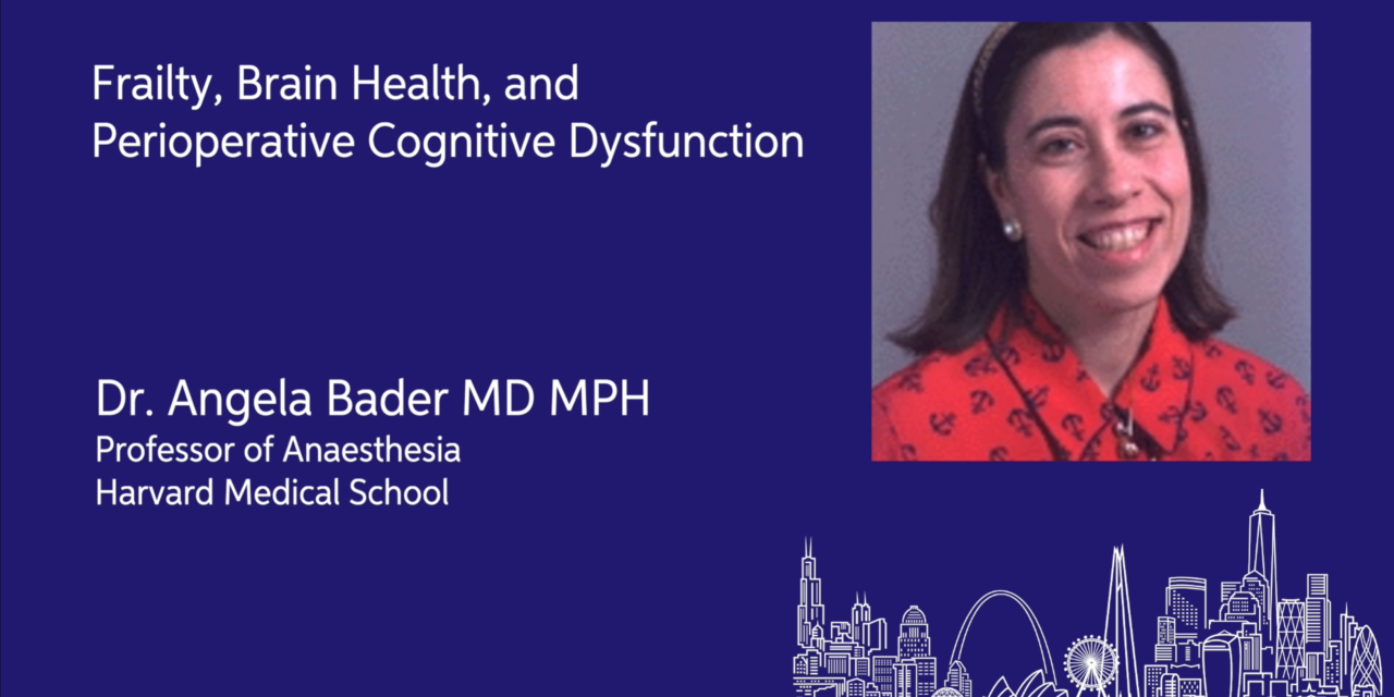 Frailty, Brain Health and Perioperative Cognitive Dysfunction | EBPOM Chicago