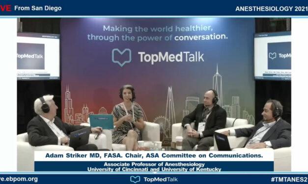 Adam Striker, Chair, ASA Committee on Communications   TopMedTalk at the ASA