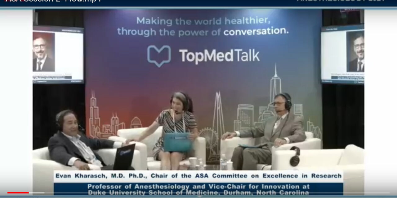 Evan Kharasch, Chair of the ASA Committee on excellent research | TopMedTalk at the ASA